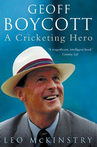 Geoff Boycott: A Cricketing Hero (Paperback)