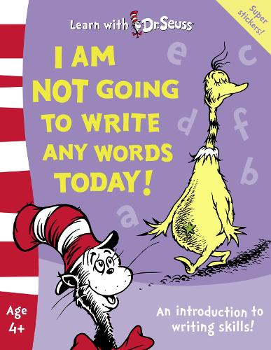 I Am Not Going To Write Any Words Today!: The Back to School Range - Learn With Dr. Seuss (Paperback)