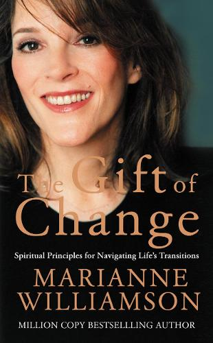 The Gift of Change: Spiritual Guidance for a Radically New Life (Paperback)