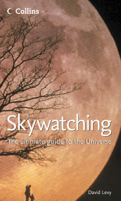 Skywatching: The Ultimate Guide to the Universe (Hardback)