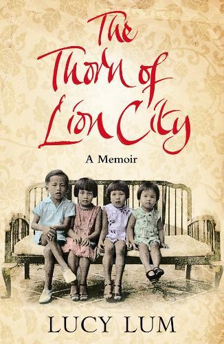 The Thorn of Lion City: A Memoir (Paperback)