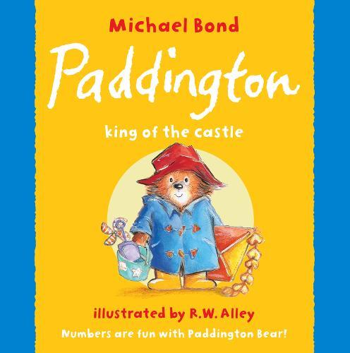 Paddington - King of the Castle (Paperback)