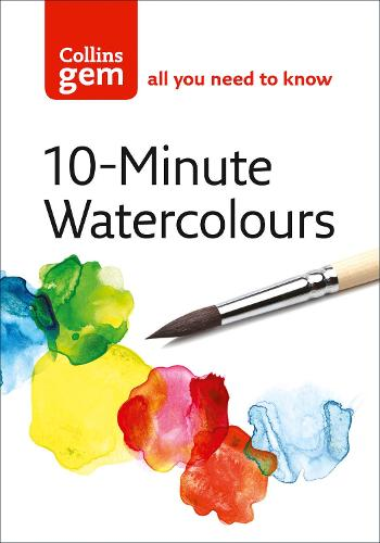 10-minute Watercolours: Techniques & Tips for Quick Watercolours (Paperback)