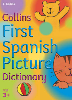 First Spanish Picture Dictionary - Collins Primary Dictionaries (Paperback)
