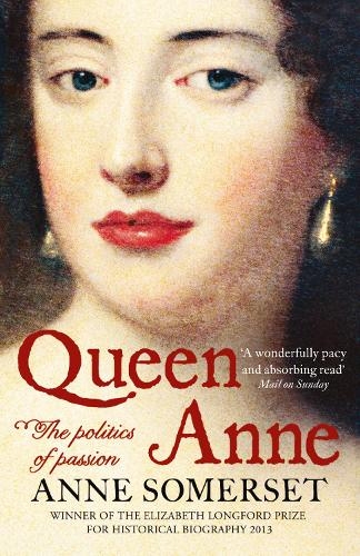 Queen Anne: The Politics of Passion (Paperback)