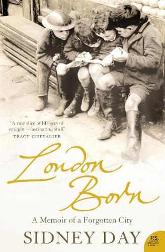 London Born: A Memoir of a Forgotten City (Paperback)
