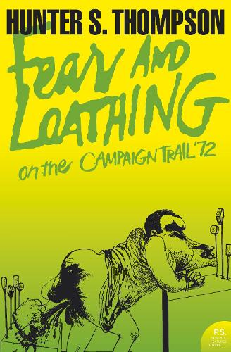 Fear and Loathing on the Campaign Trail '72 - Harper Perennial Modern Classics (Paperback)