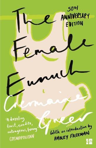 The Female Eunuch - Harper Perennial Modern Classics (Paperback)