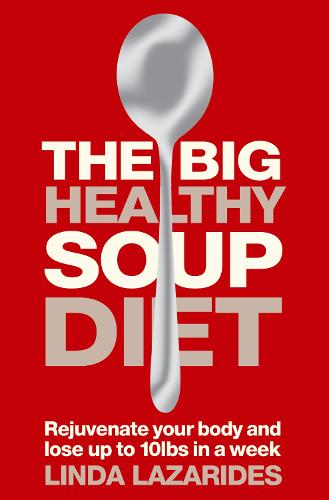 The Big Healthy Soup Diet: Nourish Your Body and Lose Up to 10lbs in a Week (Paperback)