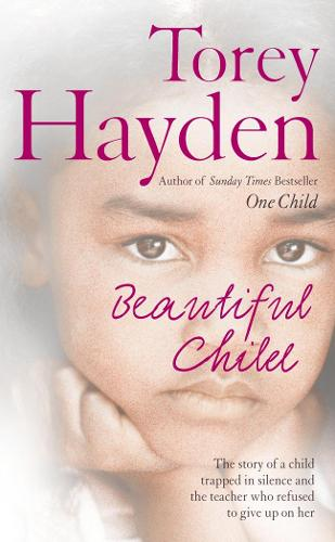 Beautiful Child: The Story of a Child Trapped in Silence and the Teacher Who Refused to Give Up on Her (Paperback)