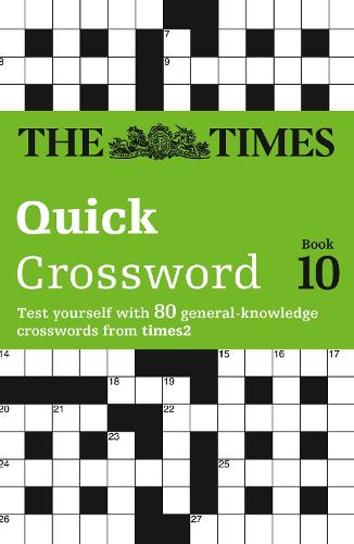 The Times Quick Crossword Book 10: 80 General Knowledge Puzzles from the Times 2 (Paperback)