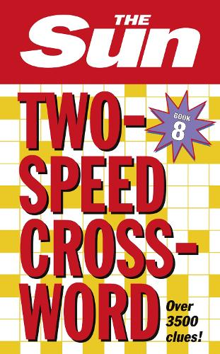 The Sun Two-Speed Crossword Book 8: 80 Two-in-One Cryptic and Coffee Time Crosswords (Paperback)