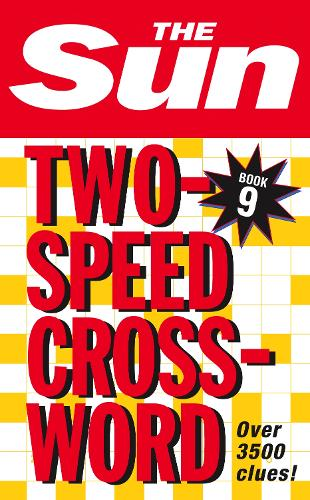 The Sun Two-Speed Crossword Book 9: 80 Two-in-One Cryptic and Coffee Time Crosswords (Paperback)