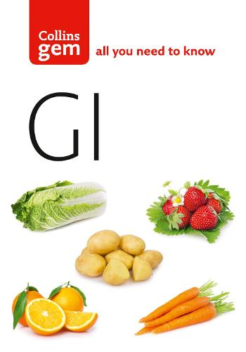 GI: How to Succeed Using the Glycemic Index Diet - Collins Gem (Paperback)