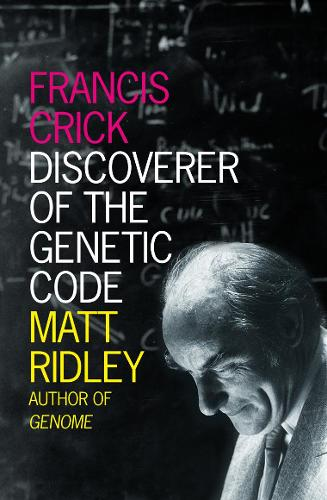 Francis Crick: Discoverer of the Genetic Code - Eminent Lives (Paperback)