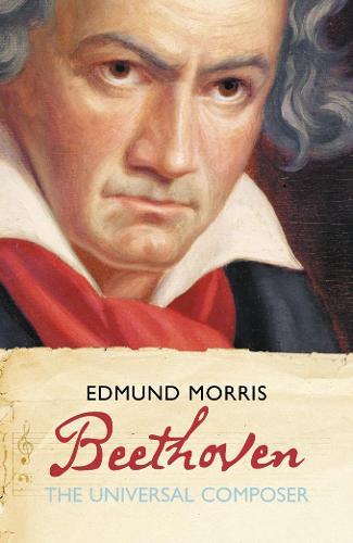 Beethoven: The Universal Composer - Eminent Lives (Hardback)