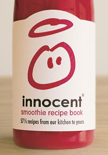 Innocent Smoothie Recipe Book: 57 1/2 Recipes from Our Kitchen to Yours (Hardback)