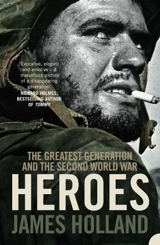 Heroes: The Greatest Generation and the Second World War (Paperback)