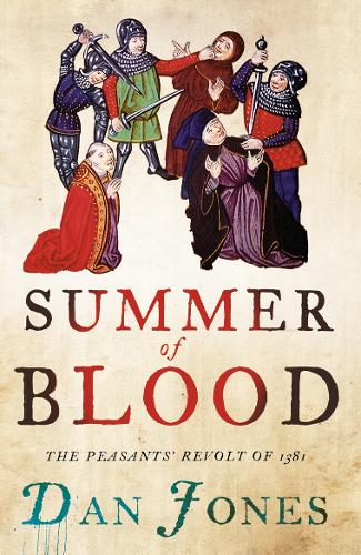 Summer of Blood: The Peasants' Revolt of 1381 (Paperback)