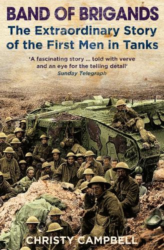 Band of Brigands: The First Men in Tanks (Paperback)