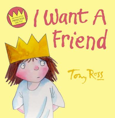I Want a Friend - Little Princess (Paperback)