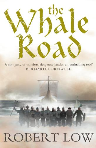 The Whale Road - The Oathsworn Series Book 1 (Paperback)