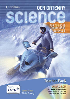 Additional Science Teacher Pack and CD-ROM: Teacher Pack and CD-Rom - GCSE Science for OCR B - Gateway Science S. (Spiral bound)