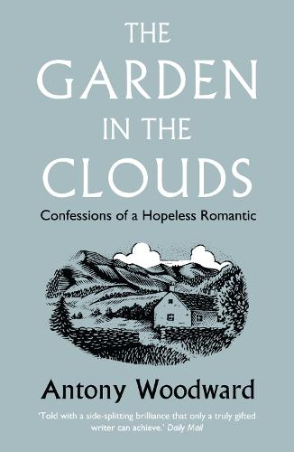 The Garden in the Clouds: Confessions of a Hopeless Romantic (Paperback)