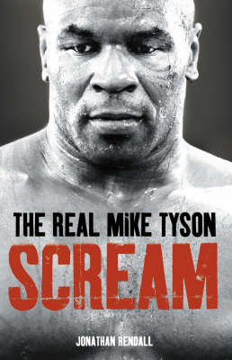 Scream: The Real Mike Tyson (Hardback)