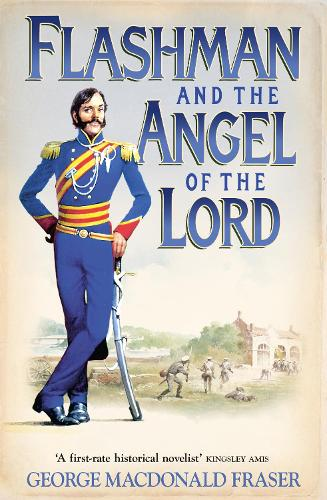 Flashman and the Angel of the Lord - The Flashman Papers Book 9 (Paperback)