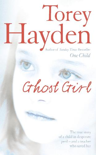 Ghost Girl: The True Story of a Child in Desperate Peril - and a Teacher Who Saved Her (Paperback)