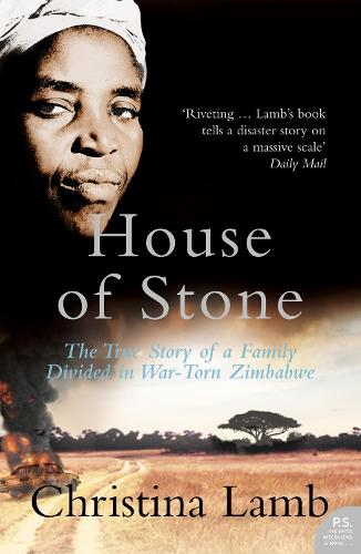 House of Stone: The True Story of a Family Divided in War-Torn Zimbabwe (Paperback)
