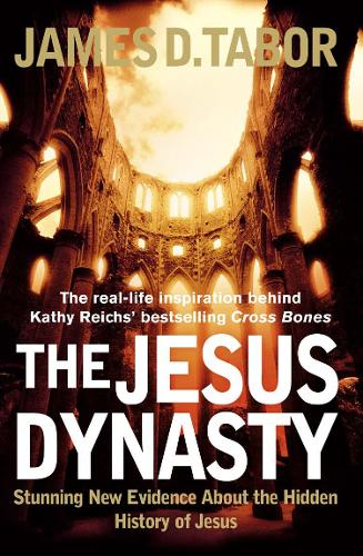 The Jesus Dynasty: Stunning New Evidence About the Hidden History of Jesus (Paperback)