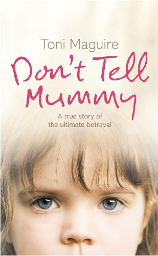 Don't Tell Mummy: A True Story of the Ultimate Betrayal (Paperback)