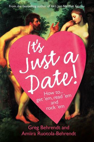 It's Just a Date: How to Get `Em, How to Read `Em, and How to Rock `Em (Paperback)