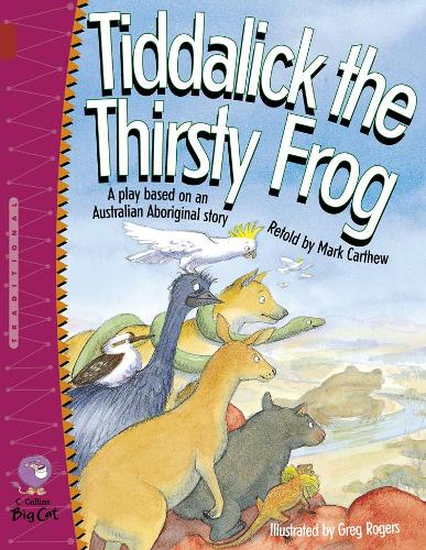 Tiddalick the Thirsty Frog: Band 14/Ruby - Collins Big Cat (Paperback)