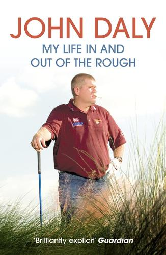 John Daly: My Life in and out of the Rough (Paperback)