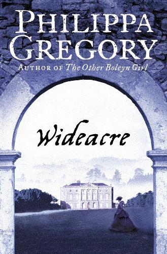Wideacre - The Wideacre Trilogy 1 (Paperback)