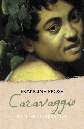 Caravaggio: Painter of Miracles - Eminent Lives (Hardback)