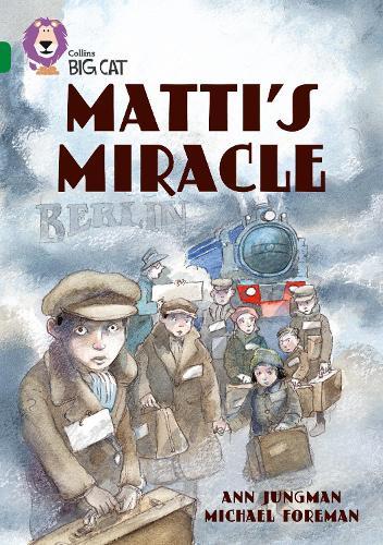 Matti's Miracle: Band 15/Emerald - Collins Big Cat