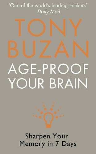 Age-Proof Your Brain: Sharpen Your Memory in 7 Days (Paperback)