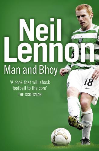 Neil Lennon: Man and Bhoy (Paperback)