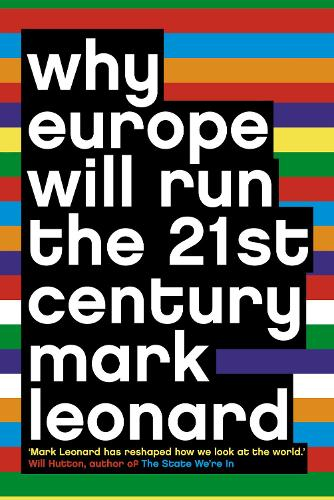 Why Europe Will Run the 21st Century (Paperback)