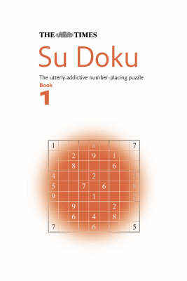 The Times Su Doku Book 1: The Utterly Addictive Number-Placing Puzzle (Paperback)