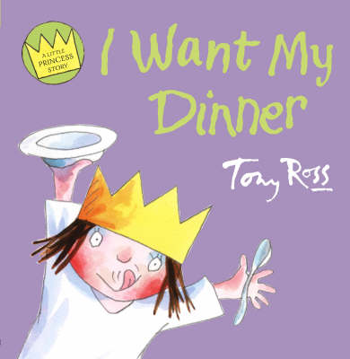 I Want My Dinner - Little Princess (Paperback)
