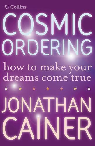 Cosmic Ordering: How to Make Your Dreams Come True (Paperback)