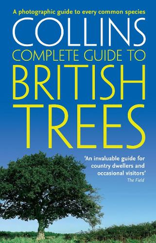 British Trees: A Photographic Guide to Every Common Species - Collins Complete Guide (Paperback)