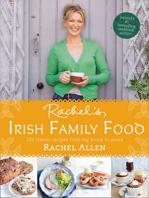 Rachel's Irish Family Food: A Collection of Rachel's Best-loved Family Recipes (Hardback)