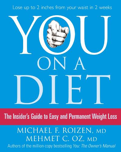 You: On a Diet: The Insider's Guide to Easy and Permanent Weight Loss (Paperback)