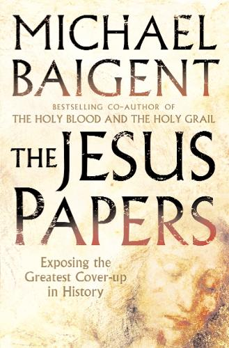 The Jesus Papers: Exposing the Greatest Cover-Up in History (Paperback)